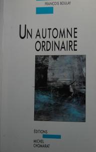 Un automne ordinaire, Editions Michel Chomarat, 1994